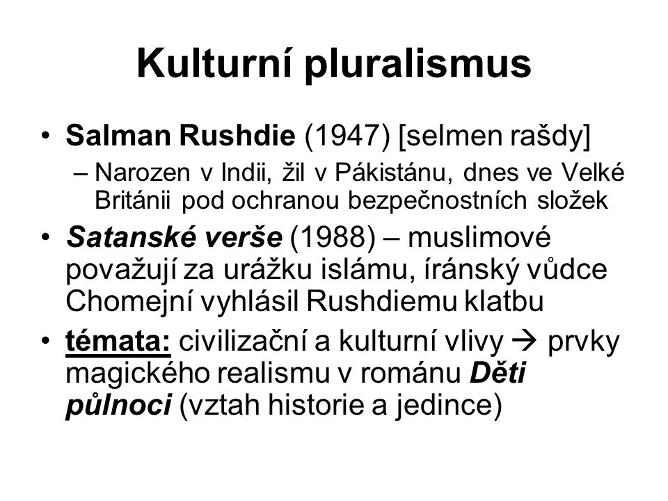 Kulturní pluralismus Salman Rushdie (1947) [selmen rašdy]